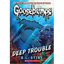 Deep Trouble (Classic Goosebumps #2)- -R. L. STINE