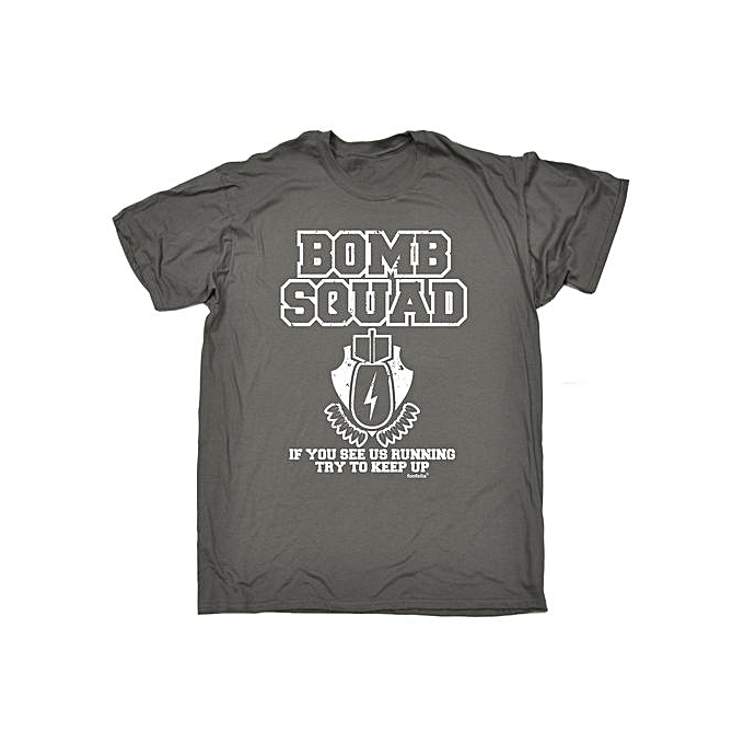 3c68e75c7 Bomb Squad Running Try Keep Up Tee Birthday Gift Sarcastic Funny T Shirt  Mens Round Neck