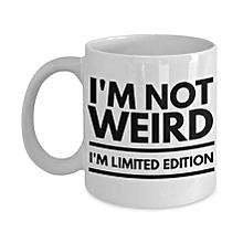I'm Not Wierd Mug - White