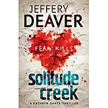 Solitude Creek : Fear Kills in Agent Kathryn Dance Book 4