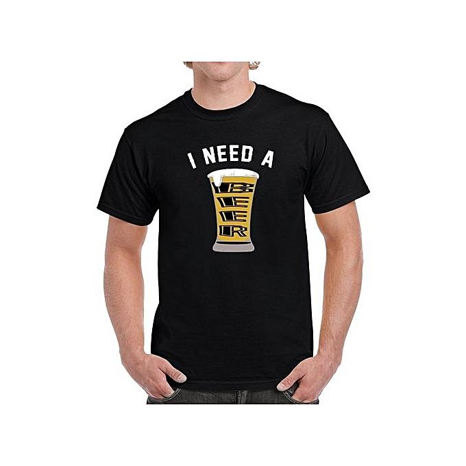 c0af62f6bbf Generic I Need A Beer Funny Beer Lovers T Shirt Men Cotton T-shirt ...