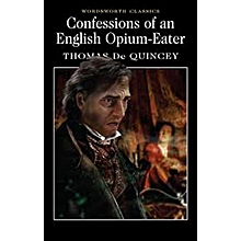CONFESSION OF AN ENGLISH OPIUM-EATER
