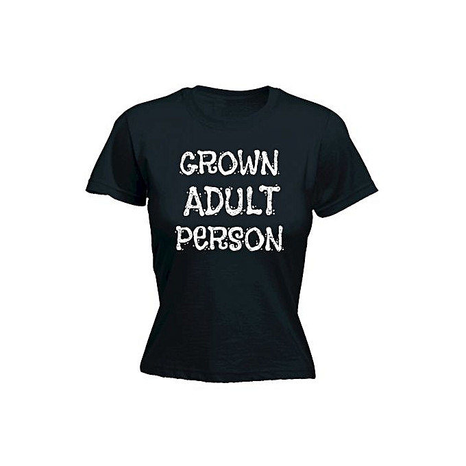 e5b24ab6372854 Fashion Sixianghonggen Women s Slogans Grown Adult Person - Fitted T-shirt  - Funny Ladies Tee