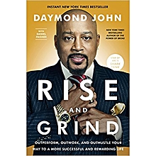 Rise and Grind -Daymond John