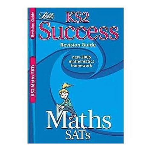 Key Stage 2 Success Revision Guide Maths SATS
